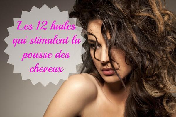les 12 huiles qui stimulent la pousse des cheveux