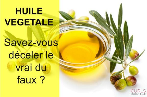 huile vegetale savez vous decelez le vrai du faux