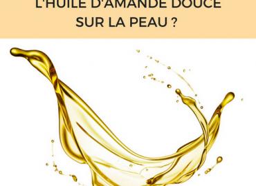 Comment utiliser l'huile d'amande douce sur la peau ?