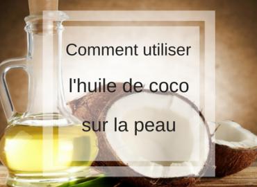 L'huile de coco :  Comment l'utiliser sur la peau ?