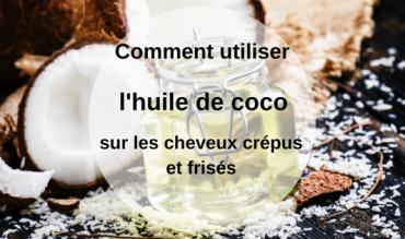 L'huile de coco meilleure huile des cheveux crépus/frisés ?