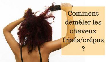 Comment démêler les cheveux crépus/frisés sans casse ?