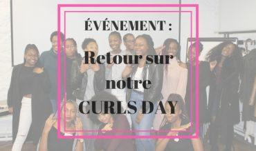 Retour sur notre événement le Curls Day | Edition 1